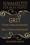 Grit - Summarized for Busy People: The Power of Passion and Perseverance: Based on the Book by Angela Duckworth book summary, reviews and downlod