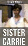 SISTER CARRIE book summary, reviews and downlod