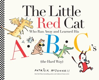 The Little Red Cat Who Ran Away and Learned His ABC's (the Hard Way) by Hachette Digital, Inc. book summary, reviews and downlod