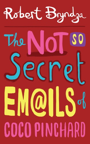 The Not So Secret Emails of Coco Pinchard by Robert Bryndza E-Book Download