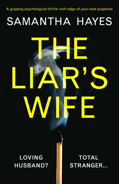 The Liar's Wife by Samantha Hayes Book Summary, Reviews and E-Book Download
