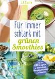Für immer schlank mit grünen Smoothies book summary, reviews and downlod