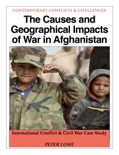 The Causes and Geographical Impacts of War in Afghanistan