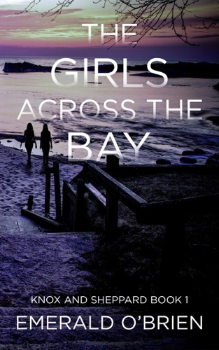 The Girls Across the Bay by Draft2Digital, LLC book summary, reviews and downlod