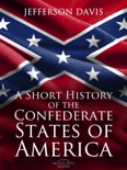 A Short History of the Confederate States of America e-book