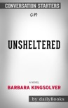 Unsheltered: A Novel by Barbara Kingsolver: Conversation Starters book summary, reviews and downlod
