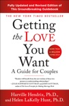 Getting the Love You Want: A Guide for Couples: Third Edition book summary, reviews and download