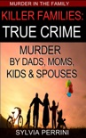Killer Families: True Crime book summary, reviews and download