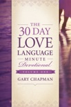 The 30-Day Love Language Minute Devotional Volume 1 book summary, reviews and downlod