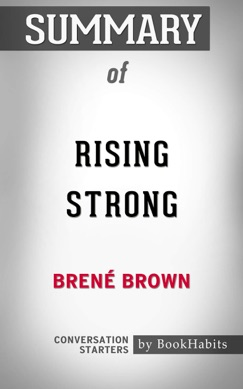 Summary of Rising Strong by Brené Brown  Conversation Starters E-Book Download