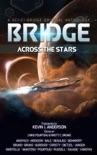 Bridge Across the Stars: A Sci-Fi Bridge Original Anthology book summary, reviews and downlod