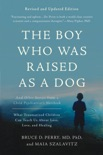 The Boy Who Was Raised as a Dog book summary, reviews and download