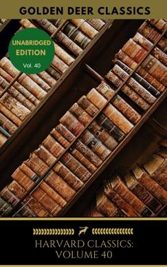 Harvard Classics Volume 40 E-Book Download