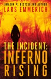 THE INCIDENT: Inferno Rising -- A Sam Jameson Espionage and Conspiracy Thriller book summary, reviews and download