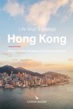 Life Well Travelled Hong Kong book summary, reviews and download