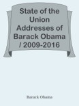 State of the Union Addresses of Barack Obama / 2009-2016 book summary, reviews and downlod