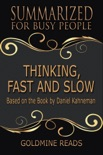 Thinking, Fast and Slow - Summarized for Busy People: Based on the Book by Daniel Kahneman book summary, reviews and downlod