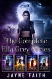 The Complete Ella Grey Series book summary, reviews and download