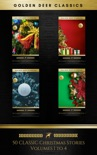 50 Classic Christmas Stories Maxipack: 100+ Authors, 200 Novels, Novellas, Stories, Poems & Carols (Golden Deer Classics) book summary, reviews and downlod