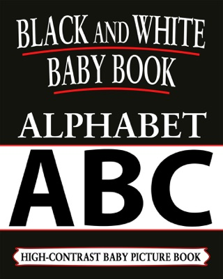 Black And White Baby Books: Alphabet by Draft2Digital, LLC book summary, reviews and downlod