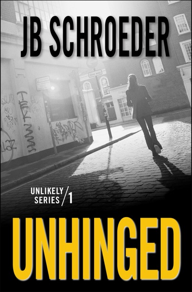 Unhinged by JB Schroeder Book Summary, Reviews and E-Book Download
