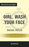 Girl, Wash Your Face: Stop Believing the Lies About Who You Are so You Can Become Who You Were Meant to Be by Rachel Hollis (Discussion Prompts) book summary, reviews and downlod