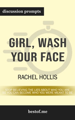 Girl, Wash Your Face: Stop Believing the Lies About Who You Are so You Can Become Who You Were Meant to Be by Rachel Hollis (Discussion Prompts) E-Book Download