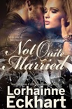 Not Quite Married book summary, reviews and downlod