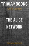 The Alice Network: A Novel by Kate Quinn (Trivia-On-Books) book summary, reviews and downlod