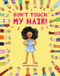 Don't Touch My Hair! book summary, reviews and download