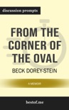 From the Corner of the Oval: A Memoir: Discussion Prompts book summary, reviews and downlod