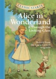 Classic Starts®: Alice in Wonderland & Through the Looking-Glass book summary, reviews and downlod