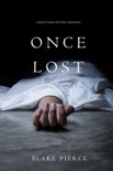 Once Lost (A Riley Paige Mystery—Book 10) book summary, reviews and downlod