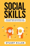 Social Skills: Top 10 Mistakes That Destroy Your Charisma… and How to Avoid Them book summary, reviews and download