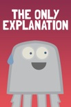 The Only Explanation book summary, reviews and downlod