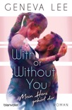 With or Without You - Mein Herz gehört dir book summary, reviews and downlod