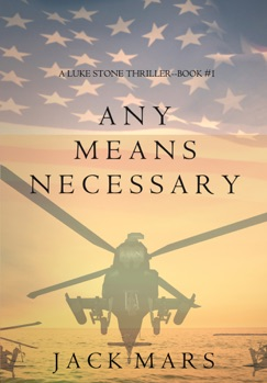 Any Means Necessary (a Luke Stone Thriller—Book #1) E-Book Download