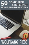 50 Computer & Internet Home Business Ideas book summary, reviews and downlod