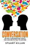 Conversation 66 Easy Conversation Topics You Can Use to Talk to Anyone book summary, reviews and download