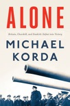 Alone: Britain, Churchill, and Dunkirk: Defeat into Victory book summary, reviews and downlod