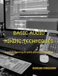 Basic Audio Mixing Techniques book summary, reviews and download