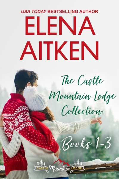 The Castle Mountain Lodge Collection: Books 1-3 by Elena Aitken Book Summary, Reviews and E-Book Download