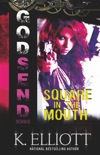Godsend 9: Square In The Mouth book summary, reviews and downlod