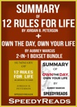 Summary of 12 Rules for Life: An Antidote to Chaos by Jordan B. Peterson + Summary of Own the Day, Own Your Life by Aubrey Marcus book summary, reviews and downlod