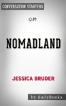 Nomadland: Surviving America in the Twenty-first Century by Jessica Bruder: Conversation Starters book summary, reviews and downlod