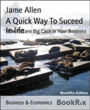 A Quick Way To Suceed In life book summary, reviews and download