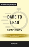 Dare to Lead: Brave Work. Tough Conversations. Whole Hearts. by Brené Brown (Discussion Prompts) book summary, reviews and downlod