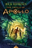The Trials of Apollo, Book Three: The Burning Maze book summary, reviews and download