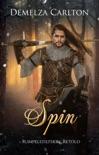Spin: Rumpelstiltskin Retold book summary, reviews and downlod