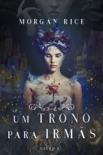 Um Trono para Irmãs (Livro N. 1) book summary, reviews and download